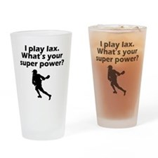 I Play Lax Whats Your Super Power Drinking Glass