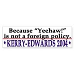 Kerry-Edwards: Yeehaw not foreign policy