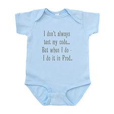 I Don't Always Test my Code Infant Bodysuit