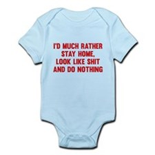 I'd Much Rather Stay Home Infant Bodysuit