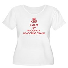 Keep calm by hugging a Whooping Crane Plus Size T-