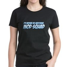 I'd Rather Be Watching Mod Squad Tee