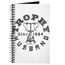 Trophy Husband Since 1984 Journal