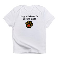 My Sister Is A Pit Bull Infant T-Shirt