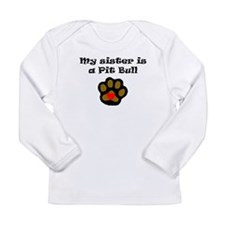My Sister Is A Pit Bull Long Sleeve T-Shirt