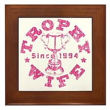 Trophy Wife Since 1994 Framed Tile