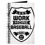 Less work more Baseball Journal