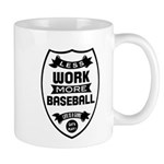 Less work more Baseball Mugs