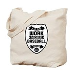 Less work more Baseball Tote Bag