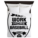Less work more Baseball Queen Duvet