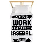 Less work more Baseball Twin Duvet