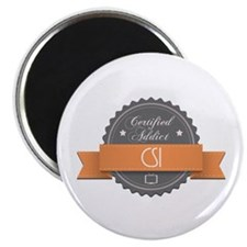 "Certified Addict: CSI 2.25"" Magnet (100 pack)"