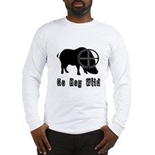Feral Hog- Go Hog Wild Long Sleeve T-Shirt