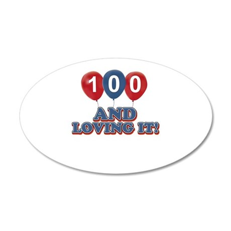 100 and loving it 35x21 Oval Wall Decal