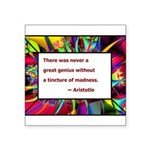 genius and madness aristotle.jpg Square Sticker 3