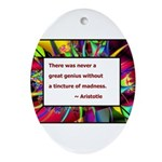 genius and madness aristotle.jpg Ornament (Oval)
