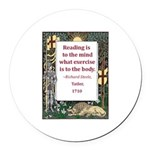reading is to the mind.jpg Round Car Magnet