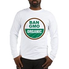 Ban GMO Organic Long Sleeve T-Shirt