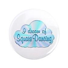 """Square Dancing Dreamer 3.5"""" Button"""