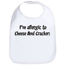 Allergic to Cheese And Cracke Bib
