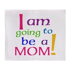 I Am Going To Be A Mom Throw Blanket