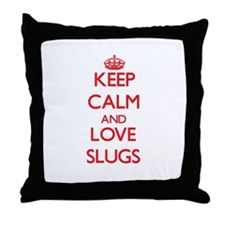 Keep calm and love Slugs Throw Pillow