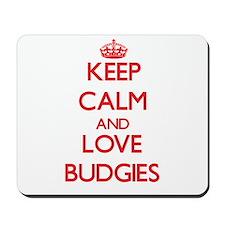 Keep calm and love Budgies Mousepad