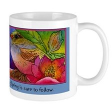 """Spring is sure to come.."" Mug"