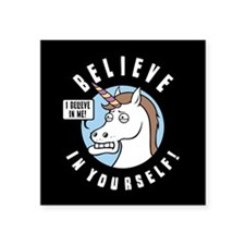"I Believe In Me Square Sticker 3"" x 3"""