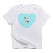 Hug Me Conversation Heart Infant T-Shirt