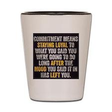 Commitment Shot Glass