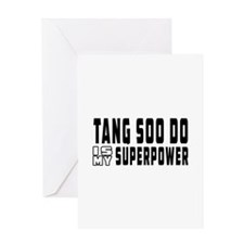 Tang Soo Do Is My Superpower Greeting Card