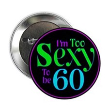 60th birthday sexy Button