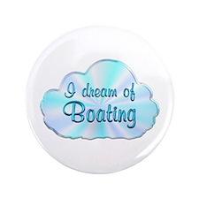 "Boating Dreamer 3.5"" Button"