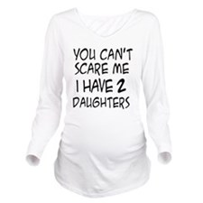 You cant scare me Dec 31 Long Sleeve Maternity T-S