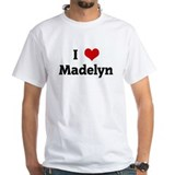 I Love Madelyn Shirt