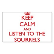 Keep calm and listen to the Squirrels Decal