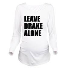 Leave Drake Alone Long Sleeve Maternity T-Shirt