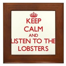 Keep calm and listen to the Lobsters Framed Tile