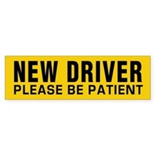 New Driver - Be Patient Bumper Sticker