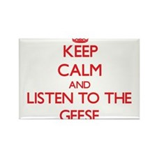 Keep calm and listen to the Geese Magnets