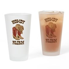 HOWDY PILGRIM Drinking Glass