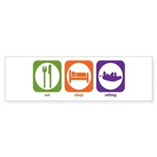 Eat Sleep Rafting Bumper Bumper Sticker