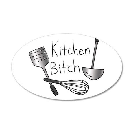 Kitchen Bitch 20x12 Oval Wall Decal