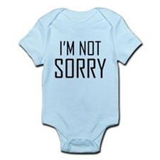I'm Not Sorry Infant Bodysuit