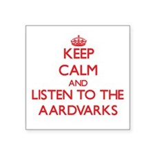 Keep calm and listen to the Aardvarks Sticker