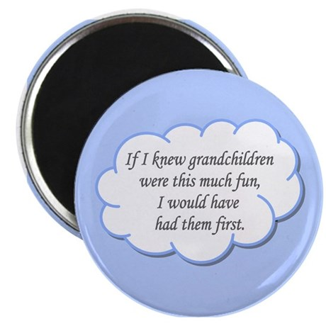 If I knew grandchildren... Magnet