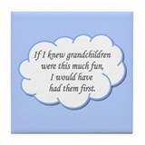 If I knew grandchildren... Tile Coaster