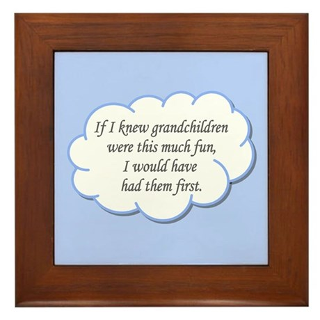 If I knew grandchildren... Framed Tile