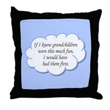 If I knew grandchildren... Throw Pillow